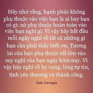 Hạnh phúc phụ thuộc hoàn toàn vào việc bạn nghĩ gì Dale Carnegie