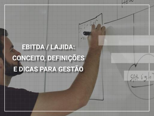 EBITDA / LAJIDA: conceito, definições e dicas para gestão