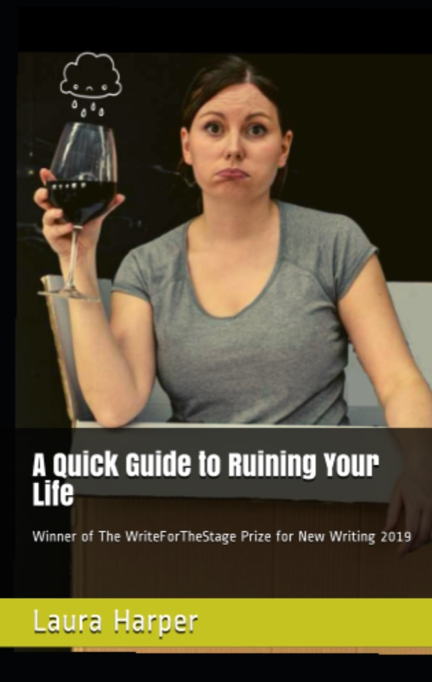 Book cover for A Quick Guide To Ruining Your Life, by Laura Harper