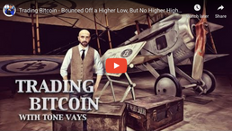🎬 Tone Vays: Trading Bitcoin - Bounced Off a Higher Low, But No Higher High Yet
