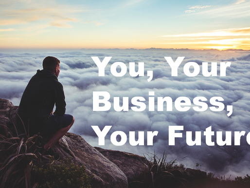 You, Your Business, Your Future!
