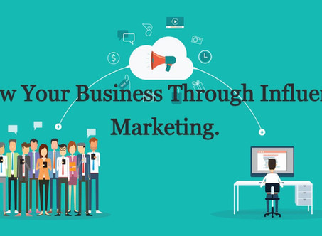 Strategies To Grow Your Business Through Influencer Marketing.