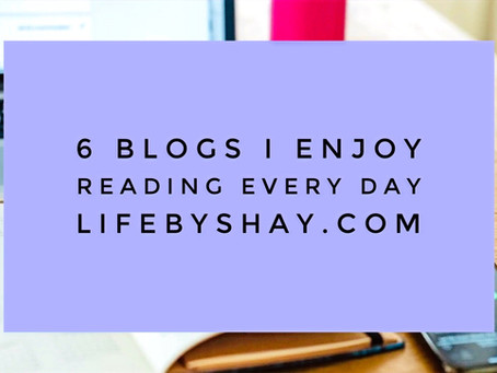 6 Blogs I Enjoy Reading Every Day