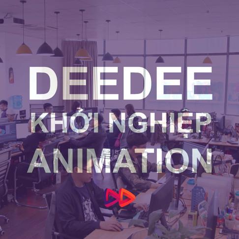 DeeDee Animation Studio - Khởi Nghiệp Animation: Đi Đi Rồi Sẽ Đến