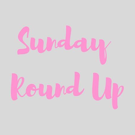 Sunday Round Up....