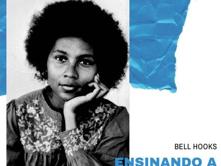 Dica de Leitura: Ensinando a Transgredir de Bell Hooks