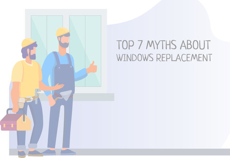 Top 7 Myths About Windows Replacement