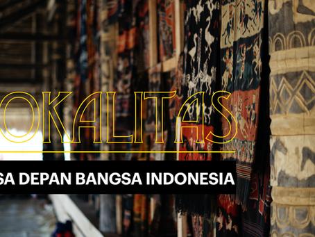 LOKALITAS, Masa Depan Bangsa Indonesia