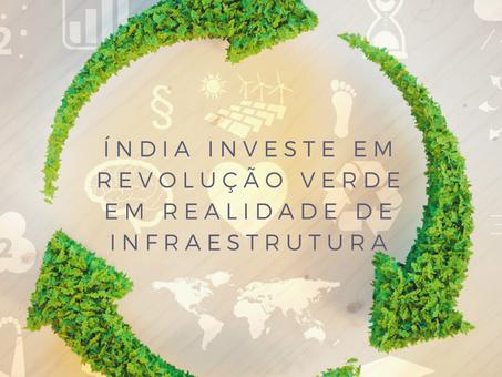 Índia investe em revolução verde em realidade e infraestrutura