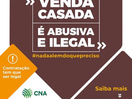 CAMPANHA DA CNA ORIENTA COMO SE PROTEGER DA VENDA CASADA NA CONTRATAÇÃO DO CRÉDITO RURAL