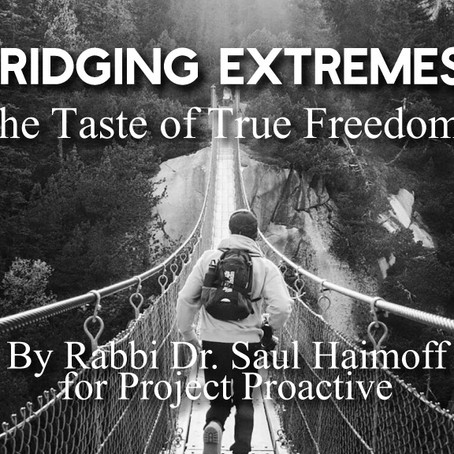 BRIDGING EXTREMES: THE TASTE OF TRUE FREEDOM