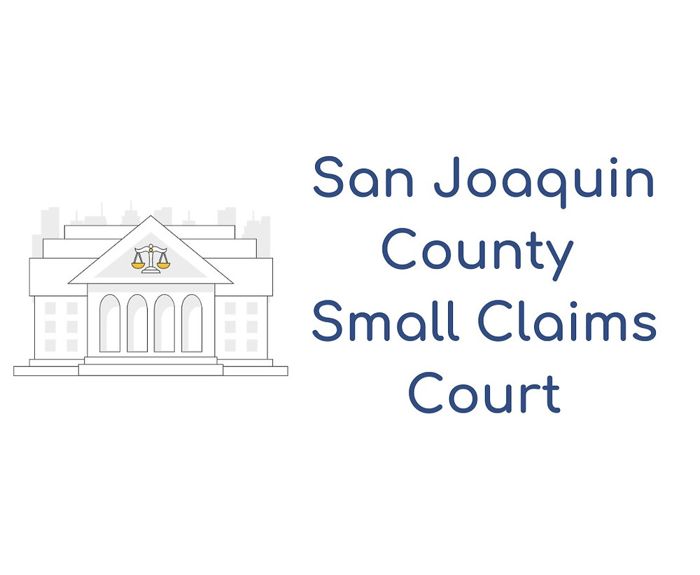 How to file a small claims lawsuit in San Joaquin County Small Claims Court