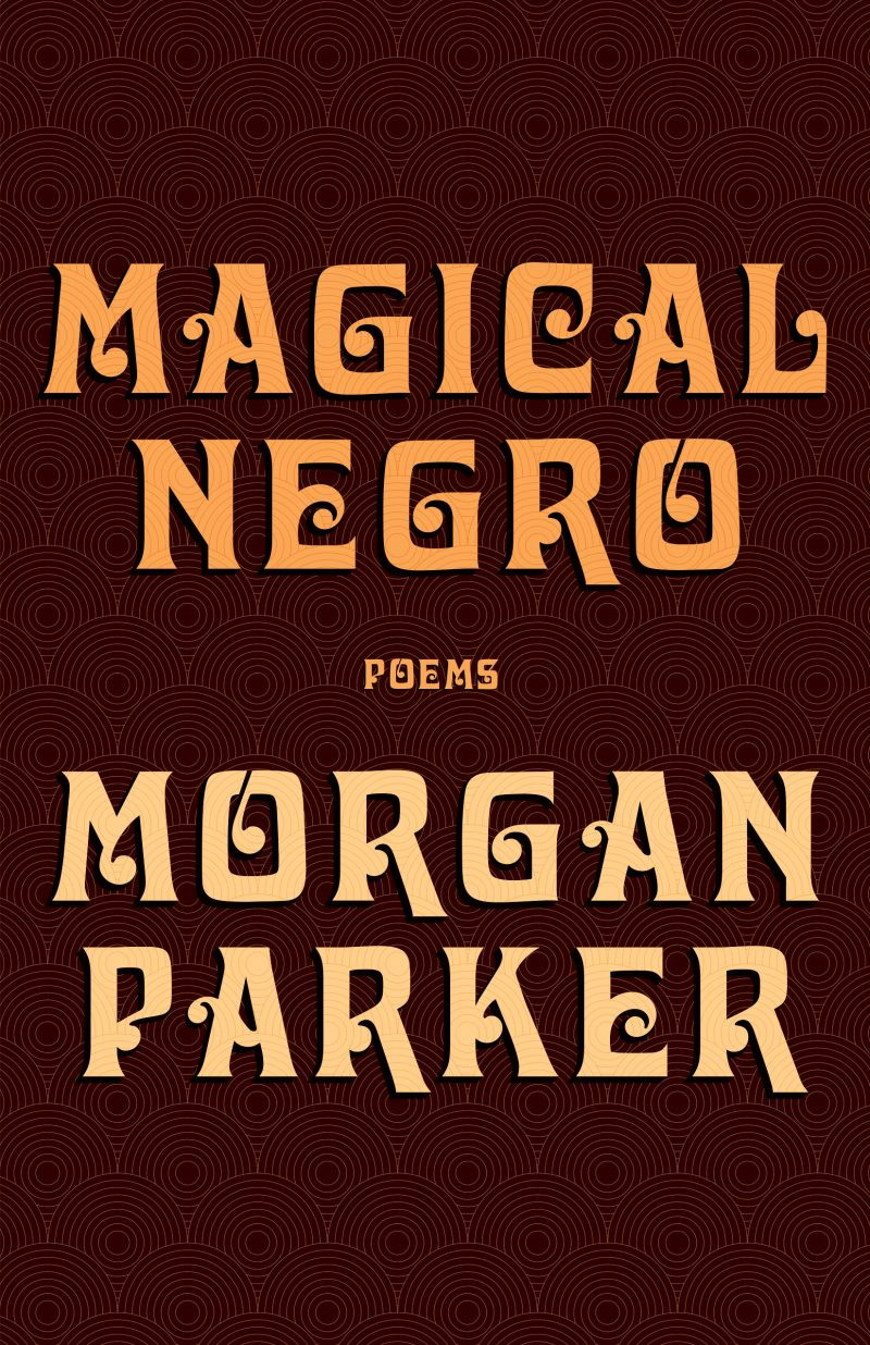 Magical Negro by Morgan Parker : the book slut book reivews