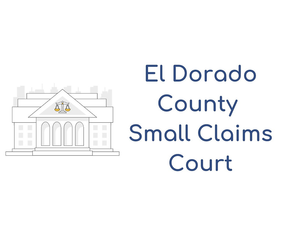 How to file a small claims lawsuit in El Dorado County Small Claims Court