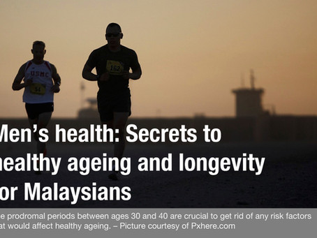 Men's health: Secrets to healthy ageing and longevity for Malaysians