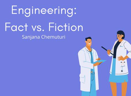 Biomedical Engineering: Fact vs. Fiction– Sanjana Chemuturi
