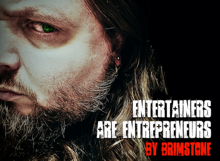 Entertainers are Entrepreneurs