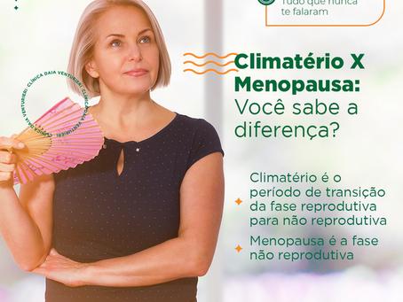Climatério X Menopausa: Você sabe a diferença?