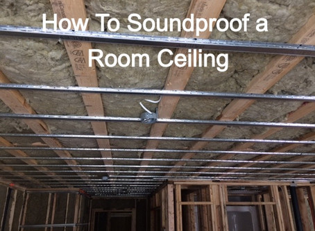 How to Soundproof a Room,Basement,Ceiling or a Wall?