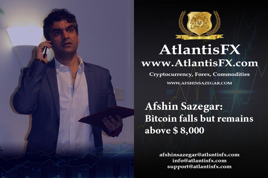 Afshin Sazegar | Bitcoin falls but remains above $ 8,000