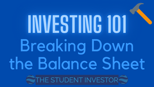 Investing 101: Breaking Down the Balance Sheet