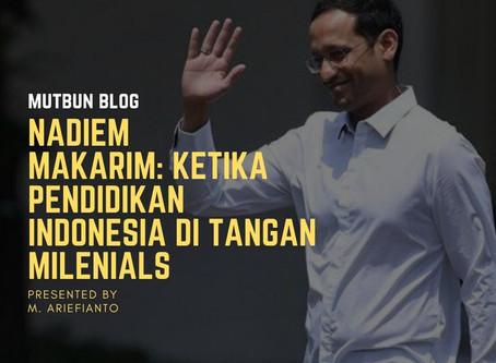 Nadiem Makarim: Ketika Pendidikan Indonesia di Tangan Milenials
