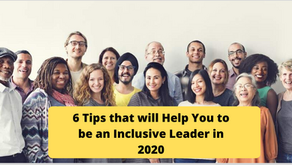 6 Tips that will Help You to be an Inclusive Leader in 2020