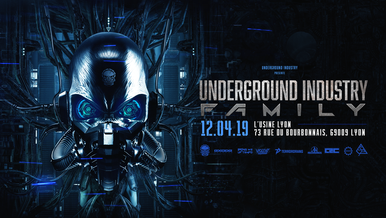 Underground Industry Family @Lyon [12.04.19]
