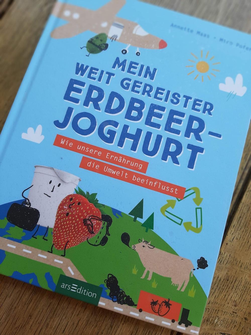 Buchcover: Mein weit gereister Erdbeerjoghurt:  Wie unsere Ernährung die Umwelt beeinflusst