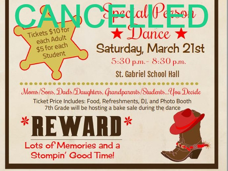 Special Person Dance is cancelled due to Coronavirus.