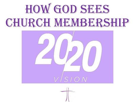 How God Sees Church Membership