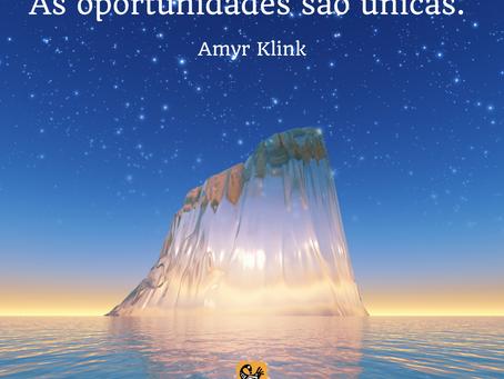 As oportunidades são únicas. Amyr Klink