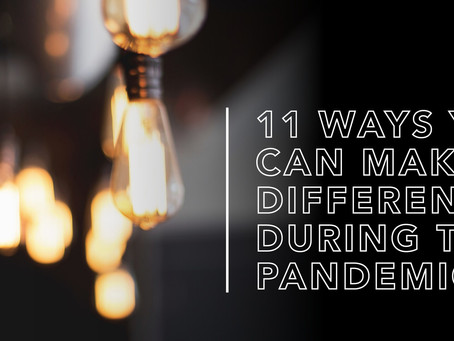 11 Ways to Make a Difference During the Pandemic