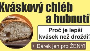 Kváskový chléb a hubnutí + osvědčený recept