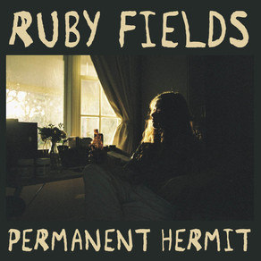 Ruby Fields // Permanent Hermit // EP Review
