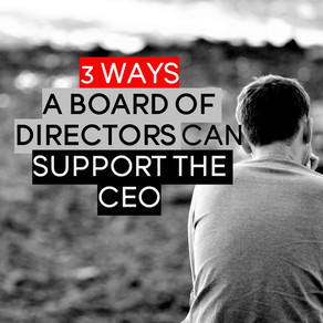 How A Board Of Directors Can Help Maximize CEO Perfomance