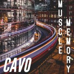 """CAVO RELEASES """"MUSCLE MEMORY"""" with TLG Entertainment"""