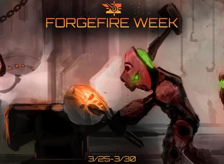 FORGEFIRE Week