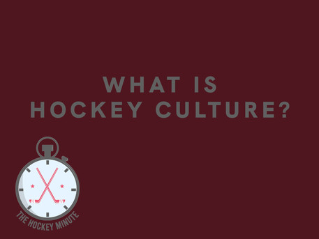 What Is Hockey Culture?