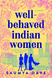 book cover of Saumya Dave's Well-Behaved Indian Woman