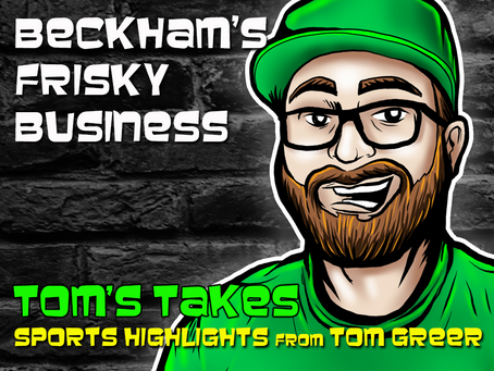 Tom's Take: Beckham's Frisky Business