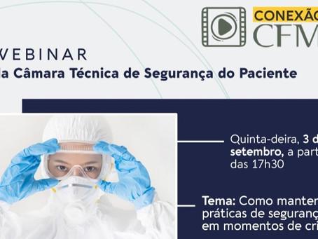 Câmara Técnica de Segurança do Paciente do CFM discutirá práticas necessárias em momentos de crise