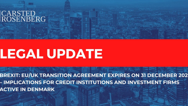 BREXIT: EU/UK TRANSITION AGREEMENT EXPIRES 31 DECEMBER 2020 – IMPLICATIONS FOR CREDIT INSTITUTIONS