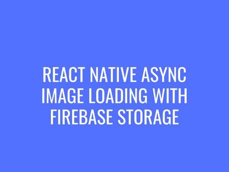 React Native Async Image Loading with Firebase Storage