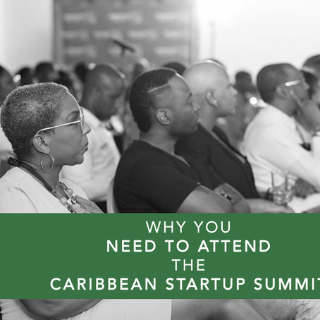 Business Conferences and Start Ups: Why YOU Should Attend the Caribbean StartUp Summit 2018