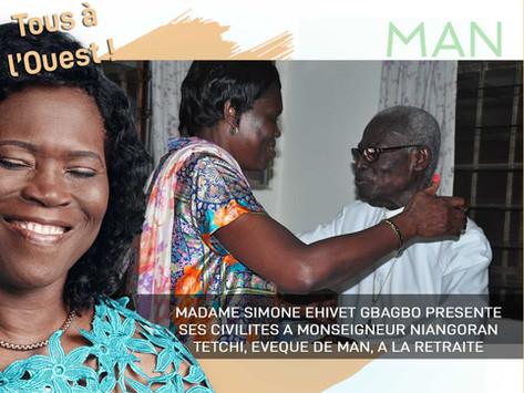 MAN : MADAME SIMONE EHIVET GBAGBO PRÉSENTE SES CIVILITÉS A MONSEIGNEUR NIANGORAN TETCHI