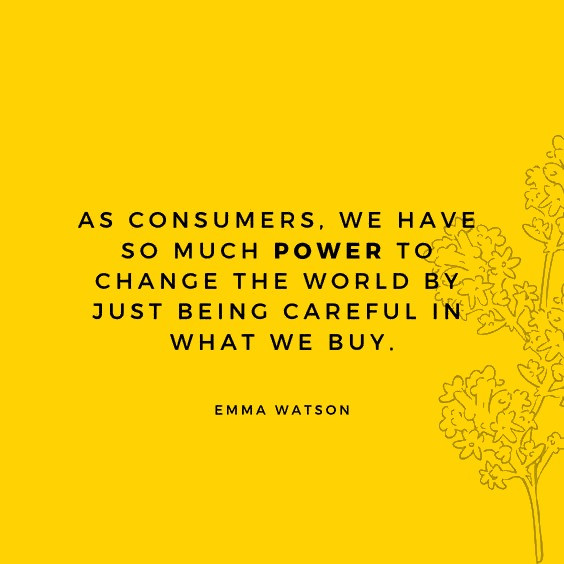 conscious consumerism quote by Emma Watson