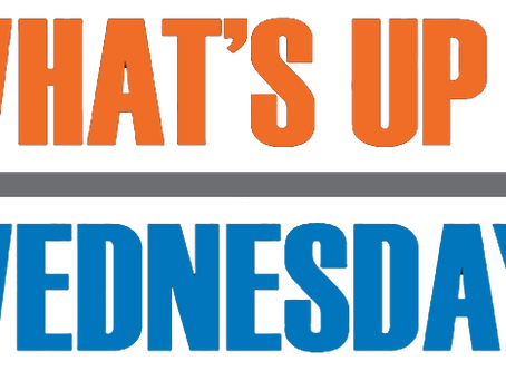 What's Up Wednesdays!
