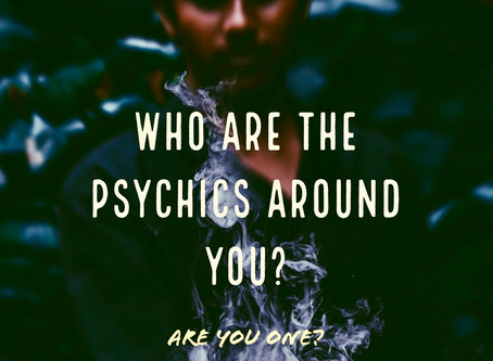 Who Are The Psychics Around You? And Are You One?