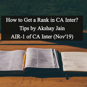 How to Get a Rank in CA Intermediate - Tips by AIR 1 of CA Inter November 2019 ft. Akshay Jain
